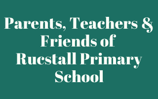 Parent, Teacher and Friends of Rucstall Primary School